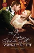 The Captain's Forbidden Miss ebook by Margaret McPhee