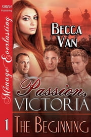 Passion, Victoria 1: The Beginning ebook by Becca Van