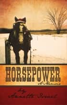 Horsepower - A Memoir ebook by Annette Israel