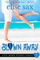 Blown Away ebook by