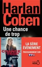 Une chance de trop (N. éd.) ebook by Harlan COBEN, Roxane AZIMI