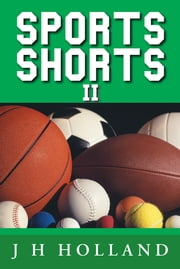 SPORTS SHORTS II ebook by J H HOLLAND