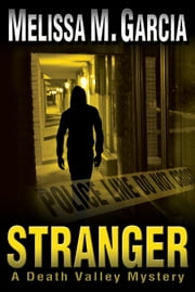 Stranger: A Death Valley Mystery ebook by Melissa M. Garcia