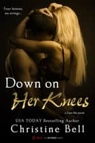 Down on Her Knees ebook by Christine Bell