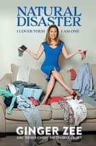 Natural Disaster ebook by Ginger Zee
