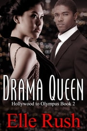 Drama Queen: Hollywood to Olympus Book 2 ebook by Elle Rush
