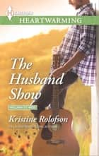 The Husband Show ebook by Kristine Rolofson