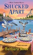 Shucked Apart ebook by Barbara Ross