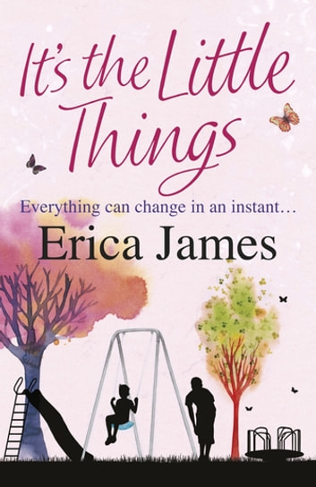 It's The Little Things ebook by Erica James