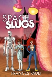 Space Slugs ebook by Frances Pauli