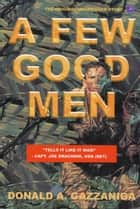 A Few Good Men ebook by Donald A. Gazzaniga