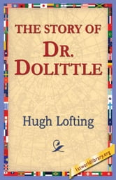 The Story of Doctor Dolittle ebook by Lofting, Hugh