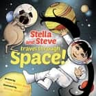 Stella and Steve Travel through Space! ebook by James Duffett-Smith, Bethany Straker