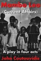 Mambo Leo (Current Affairs) ebook by John Coutouvidis