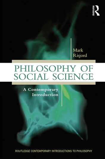 Philosophy of Social Science - A Contemporary Introduction ebook by Mark Risjord