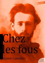 Chez les fous ebook by Albert Londres