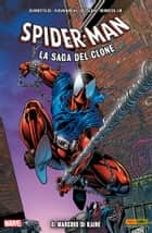 Spider-Man La Saga Del Clone 4 ebook by Howard Mackie, J.M. DeMatteis, Tom DeFalco,...