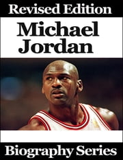 Michael Jordan - Biography Series ebook by Matt Green