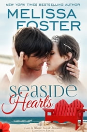 Seaside Hearts (Love in Bloom: Seaside Summers) ebook by Melissa Foster