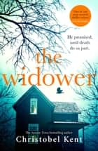 The Widower - He promised, until death do us part ebook by Christobel Kent