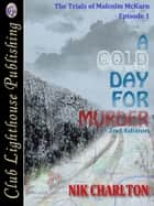 A Cold Day For Murder ebook by Nik Charlton, T.L. Davison