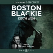 Boston Blackie - Death Wish audiobook by