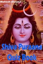 Shiva Puraana Quiz Book ebook by Mahesh Dutt Sharma