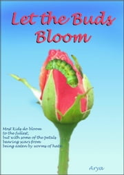 Let the Buds Bloom ebook by Arya