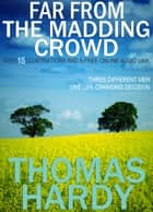 Far from the Madding Crowd: With 15 Illustrations and a Free Online Audio Link. ebook by Thomas Hardy