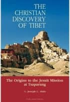 The Christian Discovery of Tibet ebook by Joe Abdo