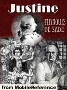 Justine Or Good Conduct Well Chastised (Mobi Classics) ebook by Marquis de Sade