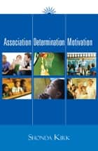 Association Determination Motivation ebook by SHONDA KIRK