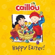 Caillou: Happy Easter! ebook by Melanie Rudel-Tessier,Pierre Brignaud