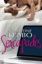 Sexcapades ebook by Christine d'Abo
