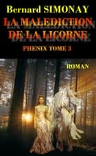 La Malédiction de la Licorne ebook by Bernard SIMONAY