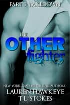 The Other Fighter Part 3: Takedown - The Other Brother ebook by