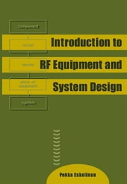 Introduction to RF Equipment and System Design ebook by Eskelinen, Pekka