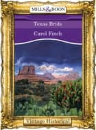 Texas Bride (Mills & Boon Historical) ebook by Carol Finch