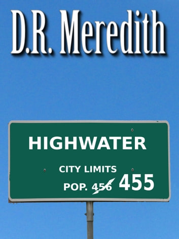 Highwater ebook by D.R. Meredith
