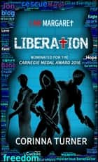 Liberation (U.K. Edition) ebook by Corinna Turner