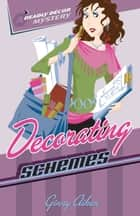 Decorating Schemes (Deadly Décor Mysteries Book #2) ebook by Ginny Aiken