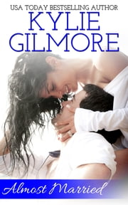 Almost Married - Clover Park STUDS series, Book 2 ebook by Kylie Gilmore