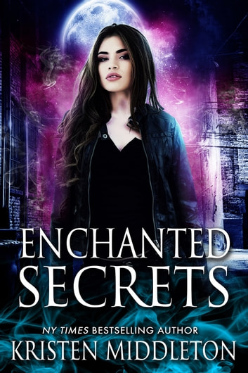 Enchanted Secrets ebook by Kristen Middleton