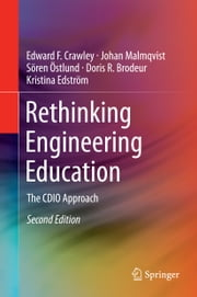 Rethinking Engineering Education - The CDIO Approach ebook by Edward F. Crawley,Johan Malmqvist,Sören Östlund,Kristina Edström,Doris R. Brodeur