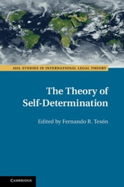 The Theory of Self-Determination ebook by Fernando R. Tesón