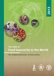 The State of Food Insecurity in the World 2013 ebook by FAO