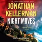 Night Moves - An Alex Delaware Novel audiobook by Jonathan Kellerman