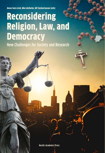 Reconsidering Religion, Law, and Democracy - New Challenges for Society and Research ebook by