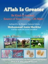 """Al'lah is Greater"" Be Kind to Animal ebook by Mohammad Amin Sheikho"