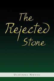 The Rejected Stone ebook by Uchenna Nwosu, MD, FACOG